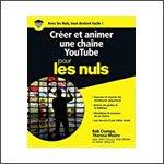 Créer et animer une chaîne YouTube pour les Nuls